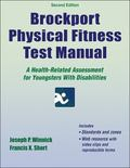 Brockport Physical Fitness Test Manual : A Health-Related Assessment for Youngsters with Dis...