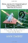 Dog Agility Equipment Construction Instructions: YOU CAN!  Build Better Training Obstacles f...