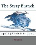 The Stray Branch: Spring/Summer 2010 (Volume 2)