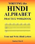 Writing the Hindi Alphabet Practice Workbook : Trace and Write Hindi Letters