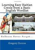 Learning Easy Haitian Creole from a Basic English Wordlist: Hellenes Never Forget... (Volume 2)