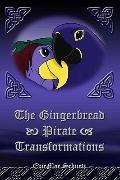 The Gingerbread Pirate: Transformations