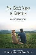 My Dog's Name Is Einstein and Other College Essays : Written from the Hearts of Boys and Girls