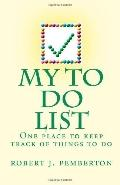 My To Do List: One place to keep track of your things to do