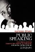Purpose-Centered Public Speaking : How to Develop and Deliver Purposeful Talks, Speeches, an...