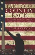 Take Our Country Back : One Song and One Man's Story of the Tea Party