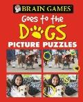 Brain Games Goes to the Dogs (Picture Puzzles)