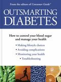 Outsmarting Diabetes : From the Editors of Consumer Guide�