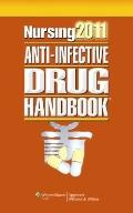 Nursing Anti-Infective Drug Handbook 2011