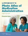 Lippincott's Photo Atlas of Medication Administration