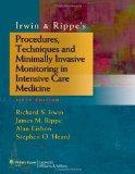 Irwin & Rippe's Procedures, Techniques and Minimally Invasive Monitoring in Intensive Care M...