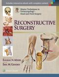 Master Techniques in Otolaryngology Surgery : Head and Neck Surgery - Reconstructive Surgery