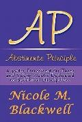 Abstinence Principle : A 30-day Devotional for Teens and Young Adults Dedicated to Spiritual...