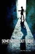 Somewhere Out There : A True Story