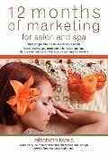12 Months of Marketing for Salon and Spa: Ideas, Events and Promotions for Salon and Spa (Vo...