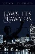 Laws, Lies and Lawyer