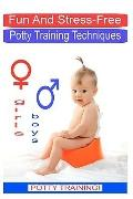 Fun and Stress Free Potty Training Techniques