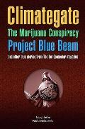 Climategate, The Marijuana Conspiracy, Project Blue Beam, and other true stories from the Do...