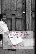 My Soul Looks Back And Wonders How I Got Over (Volume 2)