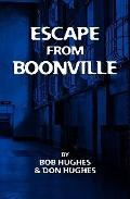 Escape from Boonville : The Real Prison Break