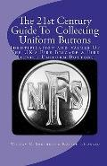 The 21st Century Guide To  Collecting Uniform Buttons: Identification and Values Of The UK's...