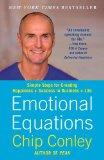 Emotional Equations : Simple Steps for Creating Happiness + Success in Business + Life
