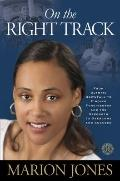On the Right Track : From Olympic Downfall to Finding Forgiveness and the Strength to Overco...