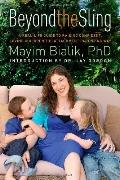 Beyond the Sling : A Real-Life Guide to Raising Confident, Loving Children the Attachment Parenting Way
