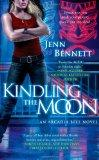 Kindling the Moon: An Arcadia Bell Novel