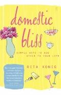 Domestic Bliss : Simple Ways to Add Style to Your Life