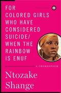 For Colored Girls Who Have Considered Suicide, When the Rainbow Is Enuf