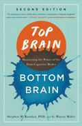 Top Brain, Bottom Brain : Surprising Insights into How You Think