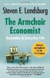 The Armchair Economist: Economics and Everyday Life
