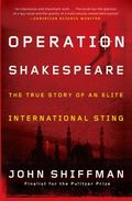 Operation Shakespeare : The True Story of an Elite International Sting