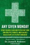 Any Given Monday: Sports Injuries and How to Prevent Them for Athletes, Parents, and Coaches...