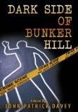 Dark Side of Bunker Hill
