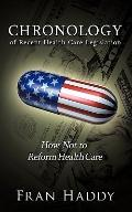 Chronology of Recent Health Care Legislation : How Not to Reform Health Care