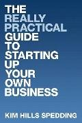 Really Practical Guide to Starting up Your Own Business