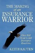 Making of an Insurance Warrior : Over 500 Need to Ask Insurance Questions