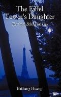 Eiffel Tower's Daughter : The Truth Behind the Lies