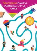 Taro Gomi's Playful Puzzles for Little Hands : More Than 60 Guessing Games, Twisty Mazes, Lo...