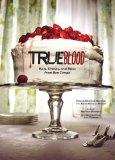 True Blood : Eats, Drinks, and Bites from Bon Temps