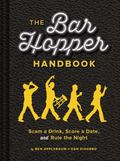 Bar Hopper Handbook : Score a Date, Scam a Drink, and Rule the Night