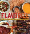 Flavorize : Great Marinades, Injections, Brines, Rubs, and Glazes