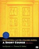 Constitutional Law for a Changing America: A Short Course, 5 Ed + Clca Access