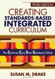Creating Standards-Based Integrated Curriculum : The Common Core State Standards Edition