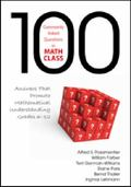 100 Commonly Asked Questions in Math Class : Answers That Promote Mathematical Understanding...