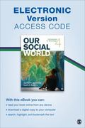 Our Social World Electronic Version : Introduction to Sociology