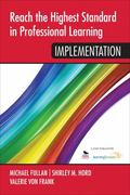 Reach the Highest Standard in Professional Learning: Implementation : Implementation