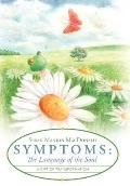 Symptoms: the Language of the Soul : A Gift of Transformation
